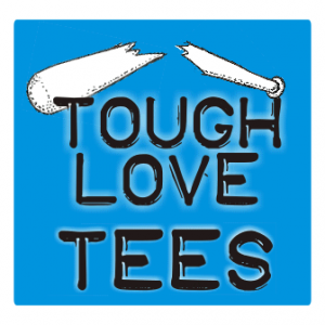 toughlovetees